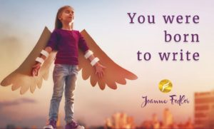 You were born to write – Joanne Fedler
