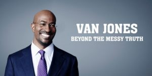 van jones – beyond the messy truth